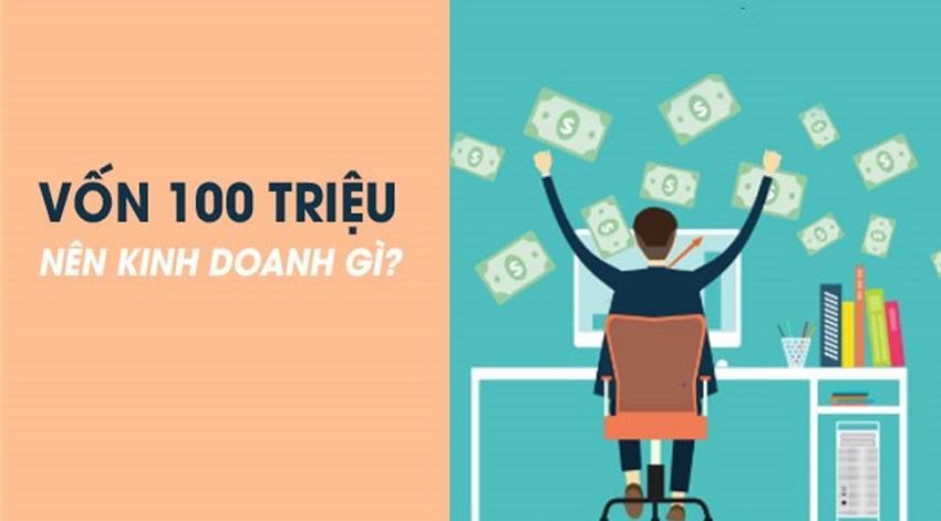 Nên đầu tư kinh doanh gì với 100 triệu đồng?