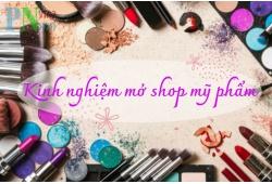 Kinh nghiệm mở shop mỹ phẩm